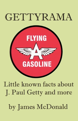 Gettyrama: Little Known Facts about J. Paul Getty and More - McDonald, James