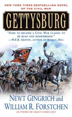 Gettysburg: A Novel of the Civil War - Gingrich, Newt, Dr., and Forstchen, William R, Dr., Ph.D.