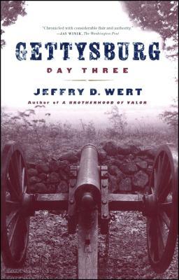 Gettysburg Day Three - Wert, Jeffry D