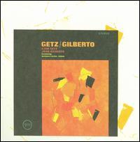 Getz/Gilberto [Bonus Tracks] - Stan Getz/João Gilberto
