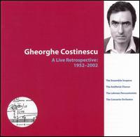 Gheorghe Costinescu: A Live Retrospective 1952-2002 - Brian McWhorter (trumpet); David Rozenblatt (percussion); Ensemble Sospeso; Gheorghe Costinescu (piano);...