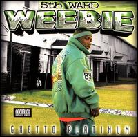 Ghetto Platinum - Fifth Ward Weebie