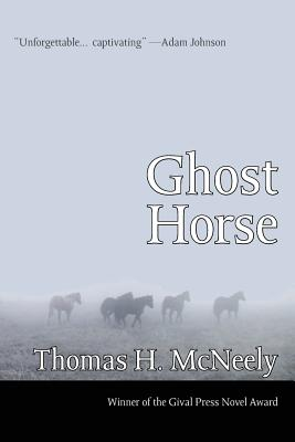 Ghost Horse - McNeely, Thomas H