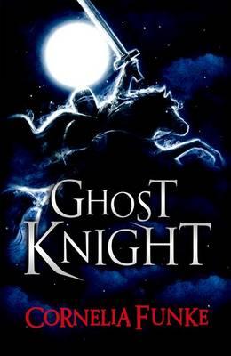 Ghost Knight - Funke, Cornelia