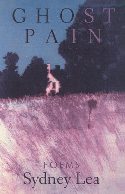 Ghost Pain: Poems - Lea, Sydney