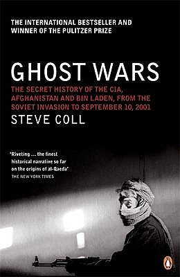Ghost Wars: The Secret History of the CIA, Afghanistan and Bin Laden - Coll, Steve