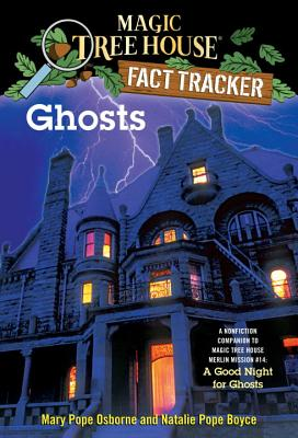 Ghosts: A Nonfiction Companion to a Good Night for Ghosts - Osborne, Mary Pope, and Boyce, Natalie Pope