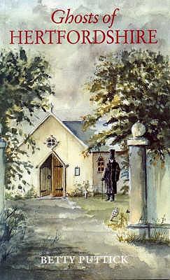 Ghosts of Hertfordshire - Puttick, Betty