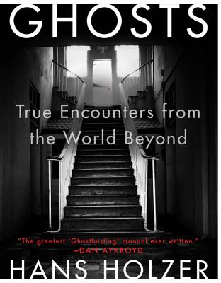 Ghosts: True Encounters with World Beyond - Holzer, Hans, PH.D.