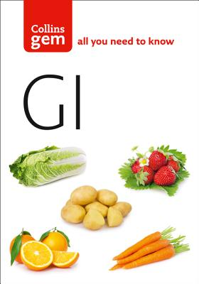 GI: How to Succeed Using the Glycemic Index Diet -