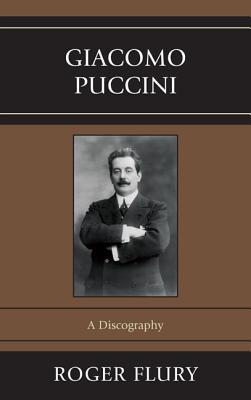 Giacomo Puccini: A Discography - Flury, Roger