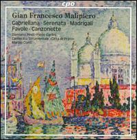 Gian Francesco Malipiero: Gabrieliana; Serenata; Madrigali; Favole; Canzonette - Camerata Strumentale Città di Prato; Damiana Pinti (mezzo-soprano); Paolo Carlini (bassoon); Marzio Conti (conductor)
