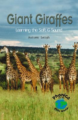 Giant Giraffes: Learning the Soft G Sound - Leigh, Autumn