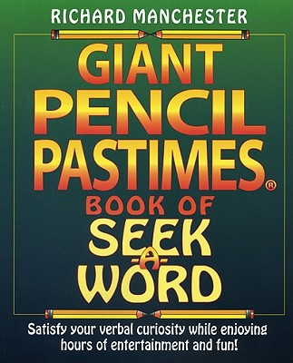 Giant Pencil Pastimes Book of Seek-A-Word - Manchester, Richard