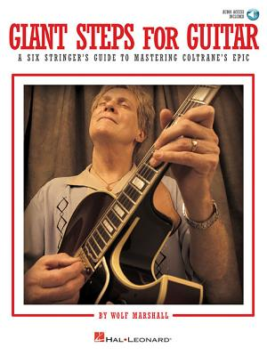 Giant Steps for Guitar: A Six Stringer's Guide to Mastering Coltrane's Epic - Marshall, Wolf, and Coltrane, John