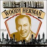 Giants of the Big Band Era: Woody Herman