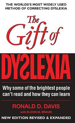 Gift of Dyslexia: Why Some of the Brighest People Can't Read and How They Can Learn - Braun, Eldon M.