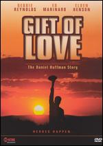 Gift of Love: The Daniel Huffman Story - John Korty