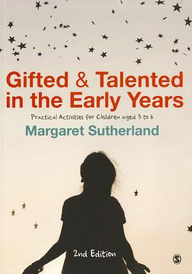 Gifted and Talented in the Early Years: Practical Activities for Children aged 3 to 6 - Sutherland, Margaret (Editor)