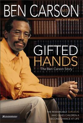 Gifted Hands: The Ben Carson Story - Carson, Ben, MD, and Murphey, Cecil, Mr.