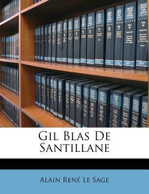 Gil Blas de Santillane - Le Sage, Alain Rene
