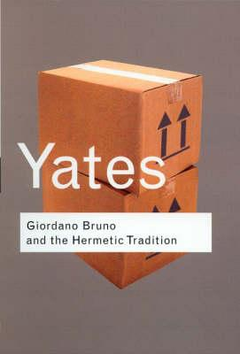 Giordano Bruno and the Hermetic Tradition - Yates, Frances