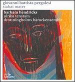 Giovanni Battista Pergolesi: Stabat Mater - Barbara Hendricks (soprano); Ulrika Tenstam (mezzo-soprano); Drottingholms Barockensemble
