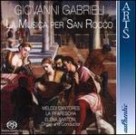 Giovanni Gabrieli: La Musica per San Rocco
