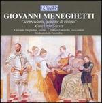 Giovanni Meneghetti: Soprendente suonator di violino - Concerti e Sonate