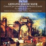 Giovanni Simone Mayr: Concerti per pianoforte e orchestra d'archi