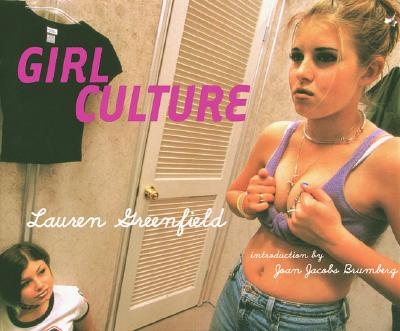 Girl Culture - Greenfield, Lauren (Photographer), and Chronicle Books, and Brumberg, Joan Jacobs (Introduction by)
