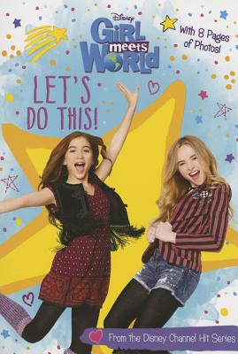 Girl Meets World Let's Do This! - Disney Book Group