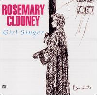 Girl Singer - Rosemary Clooney