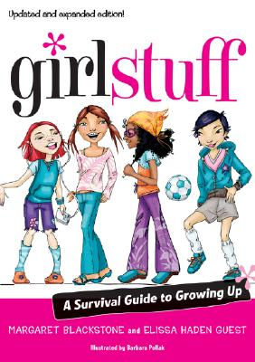 Girl Stuff: A Survival Guide to Growing Up - Blackstone, Margaret