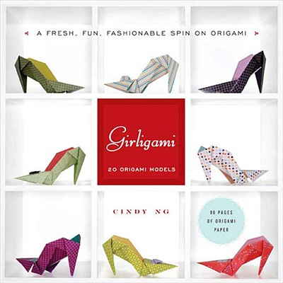 Girligami: A Fresh, Fun, Fashionable Spin on Origami - Ng, Cindy