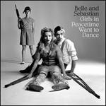 Girls in Peacetime Want to Dance [LP] - Belle and Sebastian