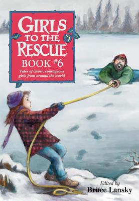 Girls to the Rescue, Book #6: Tales of Clever, Courageous Girls from Around the World - Lansky, Bruce (Editor)