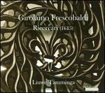 Girolamo Frescobaldi: Ricercari