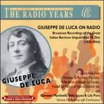 Giuseppe De Luca On Radio-Broadcast Recordings Of The Great Italian Baritone