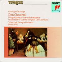 Giuseppe Gazzaniga: Don Giovanni - Anton Scharinger (bass); Carlo Allemano (tenor); Douglas Johnson (tenor); Edith Schmid (soprano); Elzbieta Szmytka (soprano);...