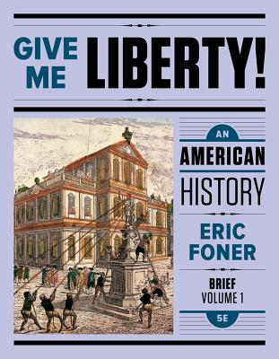 Give me liberty volume 1 an american history book by eric foner give me liberty volume 1 an american history foner eric fandeluxe Image collections