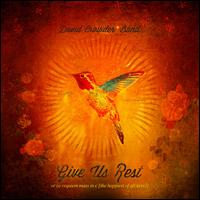 Give Us Rest Or (A Requiem Mass in C [The Happiest of All Keys]) - David Crowder Band