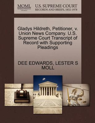 Gladys Hildreth, Petitioner, V. Union News Company. U.S. Supreme Court Transcript of Record with Supporting Pleadings - Edwards, Dee, Dr., and Moll, Lester S