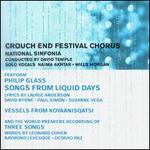 Glass: Songs from Liquid Days; Vessels from Koyaanisqatsi; Three Songs