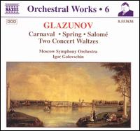 Glazunov: Orchestral Works, Vol. 6 - Moscow State Symphony Orchestra; Igor Golovschin (conductor)