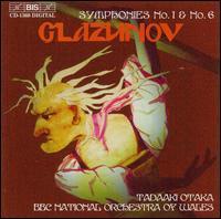 Glazunov: Symphonies Nos. 1 & 6 - BBC National Orchestra of Wales; Tadaaki Otaka (conductor)