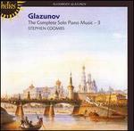 Glazunov: The Complete Solo Piano Music, Vol. 3