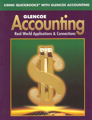 Glencoe Accounting: First Year Course, Using QuickBooks with Glencoe Accounting - McGraw-Hill/Glencoe