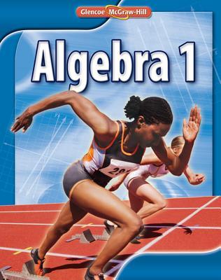 Glencoe Algebra 1 Student Edition - McGraw-Hill Education