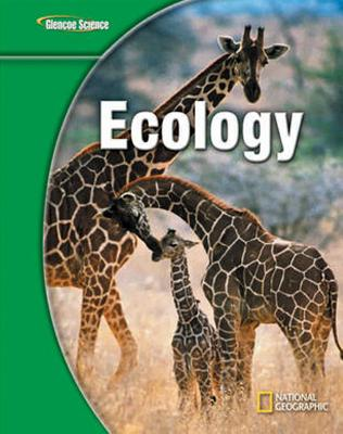 Glencoe Life Iscience Modules: Ecology, Grade 7, Student Edition - McGraw-Hill Education